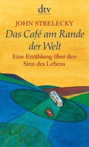 1 von 1 - JOHN STRELECKY Das Café am Rande der Welt.  Erzählung über den Sinn des Lebens