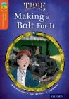Oxford Reading Tree Treetops Time Chronicles: Level 13: Making a Bolt for it by Roderick Hunt, David Hunt (Paperback, 2014)