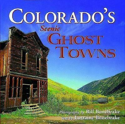 Colorado's Scenic Ghost Towns by Lorraine Bonebrake