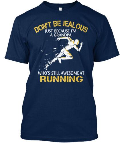 Jealous Running Grandpa Don/'t Be Just Because I/'m A Standard Unisex T-shirt