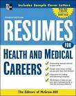 Resumes for Health and Medical Careers by The Editors of VGM Career Books (Paperback, 2008)