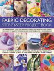 The Fabric Decorating Project Book: 100 Inspirational Ideas for Printing, Stencilling, Painting and Dyeing Fabric Items of All Kinds by Suzie Stokoe (Paperback, 2009)