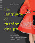 The Language of Fashion Design: 26 Principles Every Fashion Designer Should Know by Laura Volpintesta (Paperback, 2014)