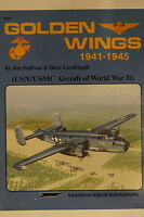 WW2 USN USMC Aircraft Golden Wings 1941-1945 Squadron Signal Reference Book