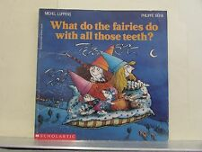 What Do the Fairies Do With All Those Teeth? a Scholastic - Paperback