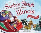 Santa's Sleigh Is on Its Way to Illinois: A Christmas Adventure by Eric James (Hardback, 2015)