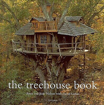 The Treehouse Book Pete Nelson