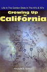 Growing Up in California: Life in the Golden State in the 40's & 50's by Michael B Barker (Paperback / softback, 2001)