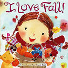 I Love Fall!: A Touch-And-Feel Board Book by Alison Inches (Board book, 2009)