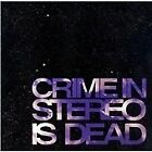Crime in Stereo - Is Dead (2007)