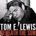 Beneath the Sun [4/15] by Tom E Lewis (CD, Apr-2014)