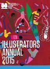 Illustrators Annual 2015: Bologna Children's Book Fair by Bologna Fair (Paperback, 2015)