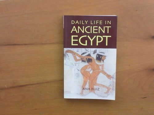 1 of 1 - Daily Life in Ancient Egypt, Ruiz, Ana, Very Good