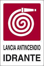 CARTELLO ALLUMINIO 20 X 30 LANCIA ANTINCENDIO - IDRANTE