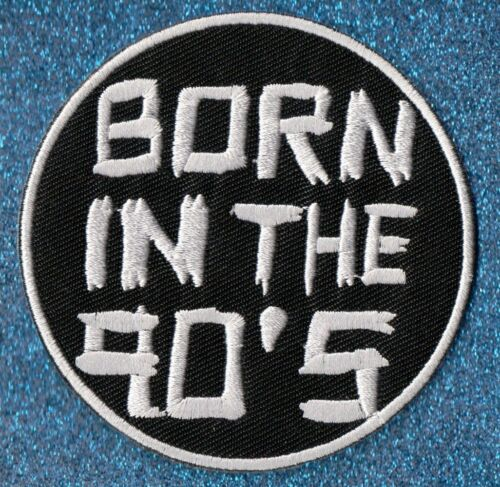 Born in the 90/'s embroidery patch