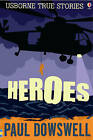 Heroes by Paul Dowswell (Paperback, 2007)