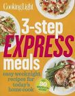 3-Step Express Meals: Easy Weeknight Recipes for Today's Home Cook by Oxmoor House, Incorporated (Paperback / softback, 2013)