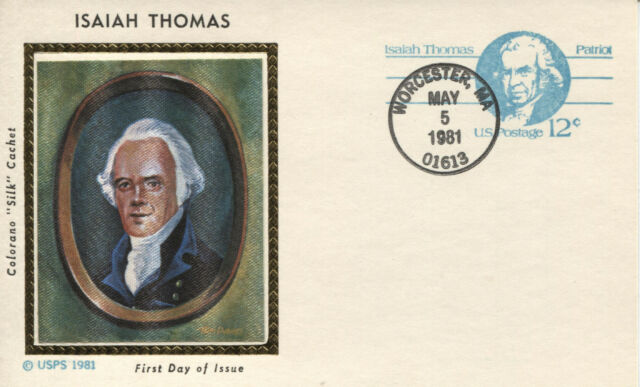 1981 POSTAL CARD 12 CENT ISAIAH THOMAS COLORANO SILK CACHET UNADDRESSED FDC