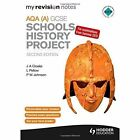 My Revision Notes AQA GCSE Schools History Project by J. A. Cloake, P. Johnson, L. Pellow (Paperback, 2014)