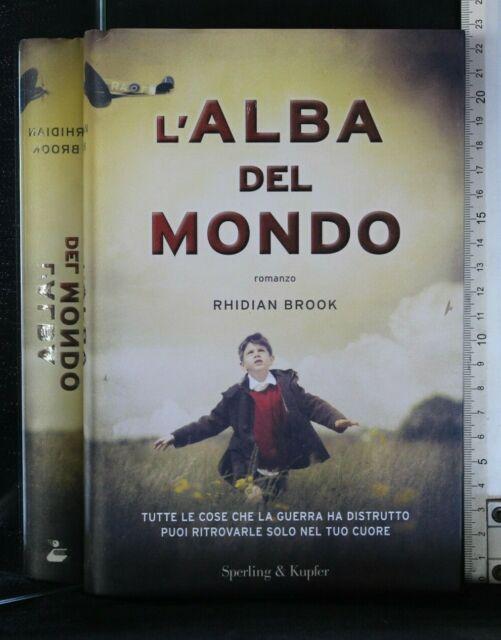 L'ALBA DEL MONDO. Rhidian Brook. Sperlong & Kupfer.