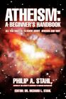 Atheism a Beginner's Handbook All You Wanted to Know About Ath... 9780595427376