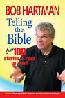 Telling the Bible: Over 100 Stories to Read Out Loud by Bob Hartman (Paperback, 2015)