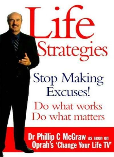 Life Strategies: Doing What Works, Doing What Matters By Dr. Ph .9780091819996