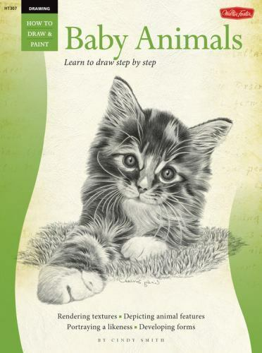 How to Draw and Paint: Baby Animals : Learn to Draw Step by Step by Cindy...