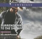 Surrendering to the Sheriff by Delores Fossen (CD-Audio, 2015)