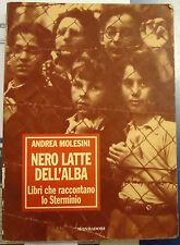 Molesini, NERO LATTE DELL'ALBA, Mondadori 2001 shoah sterminio ebrei