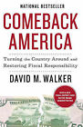 Comeback America: Turning the Country Around and Restoring Fiscal Responsibility by Regius Professor of Law David M Walker (Paperback / softback, 2010)