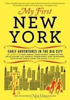 My First New York: Early Adventures in the Big City as Remembered by Actors,...