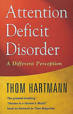 Attention Deficit Disorder: A Different Perception by Hartmann, Thom, Paperback