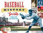 Baseball History for Kids: America at Bat from 1900 to Today, with 19 Activities by Richard Panchyk (Paperback, 2016)