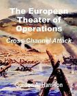 The European Theater of Operations: Cross-Channel Attack by Gordon A Harrison (Paperback / softback, 2002)