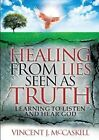 Healing from Lies Seen as Truth by Vincent J McCaskill (Paperback / softback, 2013)