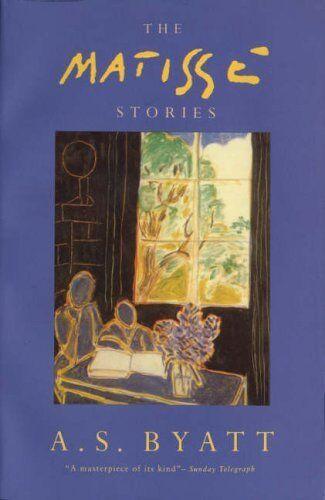 1 of 1 - The Matisse Stories,A S Byatt