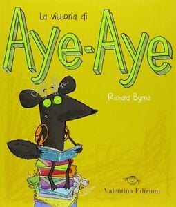 La-vittoria-di-Aye-Aye-Byrne-Richard-Valentina-fiabe-favole-storie-bambini-nuovo