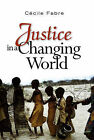 Justice in a Changing World by Cecile Fabre (Hardback, 2007)