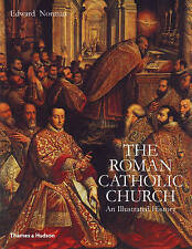 The Roman Catholic Church: An Illustrated History, Edward Norman, New Book