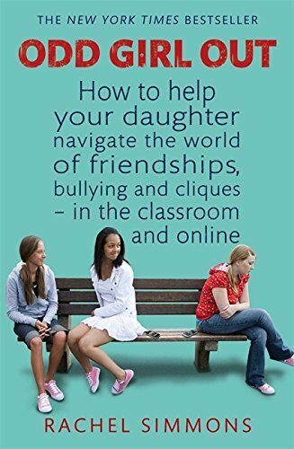 1 of 1 - Odd Girl Out: How to help your daughter navigate the world of friendships, bully