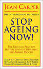 Stop Ageing Now: Ultimate Plan for Staying Young and Reversing the Ageing Process by Jean Carper (Paperback, 1997)