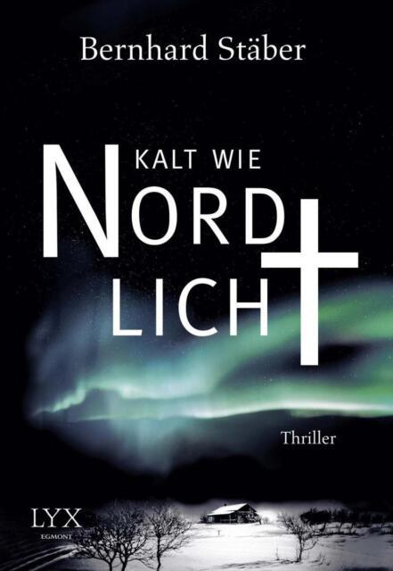 Kalt wie Nordlicht von Bernhard Stäber (2015, Taschenbuch) ++Ungelesen++