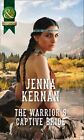 Warrior's Captive Bride by Kernan Jenna 9780263917253