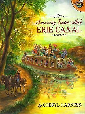 The Amazing Impossible Erie Canal by Cheryl Harness (1999, Picture Book & More)