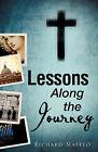 Lessons Along the Journey by Richard Maffeo (Paperback / softback, 2008)