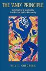 The  And  Principle: Celebrating Self-Acceptance by Bill E Goldberg (Paperback / softback, 2012)