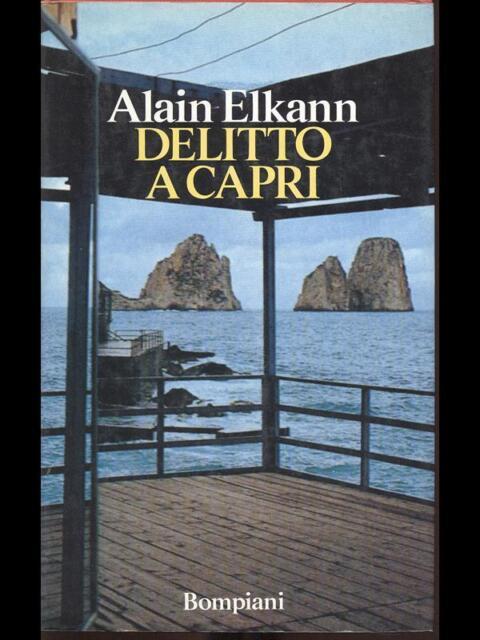 DELITTO A CAPRI  ELKANN ALAIN BOMPIANI 1992 LETTERARIA BOMPIANI