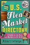 U.S. Flea Market Directory, 3rd Edition: A Guide to the Best Flea Markets in all