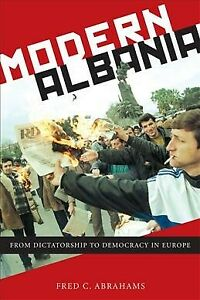 Modern Albania : From Dictatorship to Democracy in Europe, Paperback by Abrah...